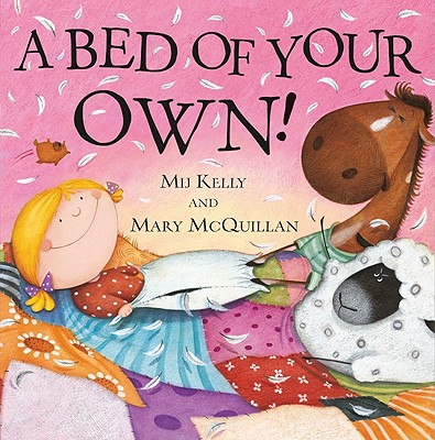 A Bed of Your Own By Kelly, Mij/ McQuillan, Mary (ILT)